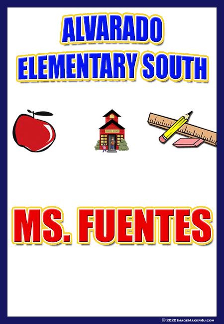 Alvarado Elementary South Work Room door tag Ms Fuentes 4_5x6_5